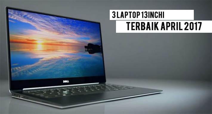 3-laptop-13inchi-terbaik-april-2017