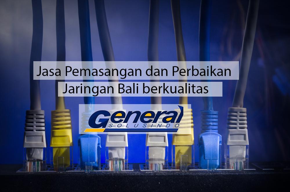 Jasa-Pemasangan-dan-Perbaikan-Jaringan-Bali-berkualitas_238283112