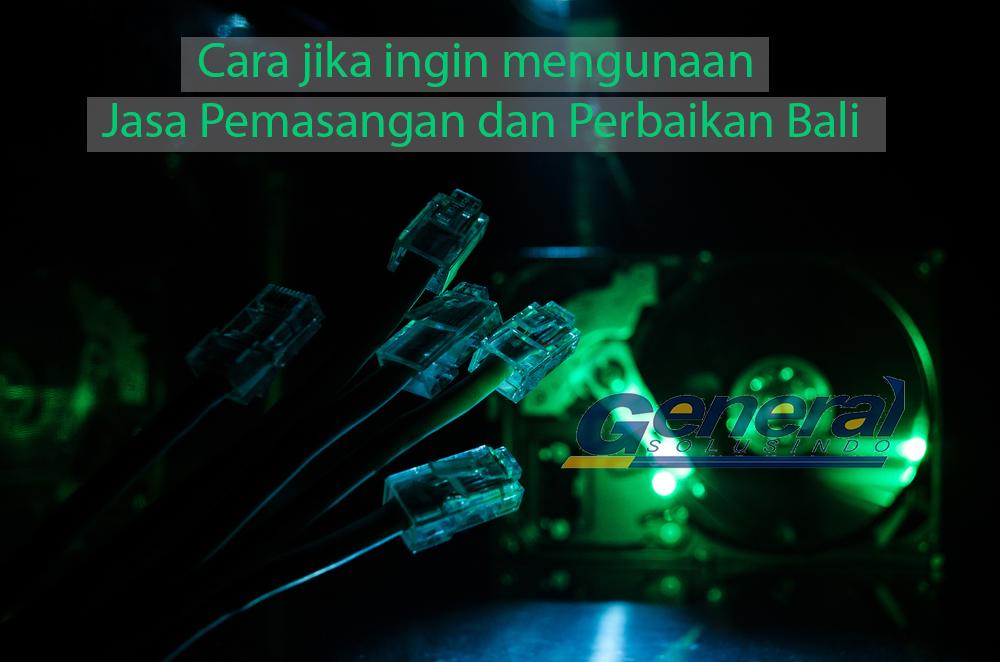 Jasa-Pemasangan-dan-Perbaikan-Jaringan-Bali-berkualitas_2382831211