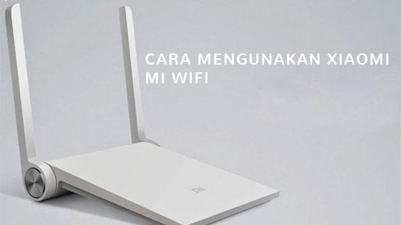 cara mengunakan Xiaomi mi wifi
