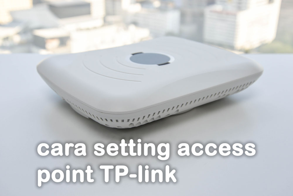 cara setting access point TP-link