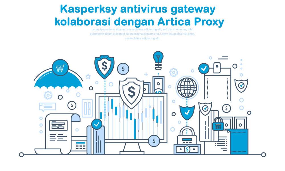 Anti Virus Gateway dengan Kaspersky kolaborasi dengan artica proxy