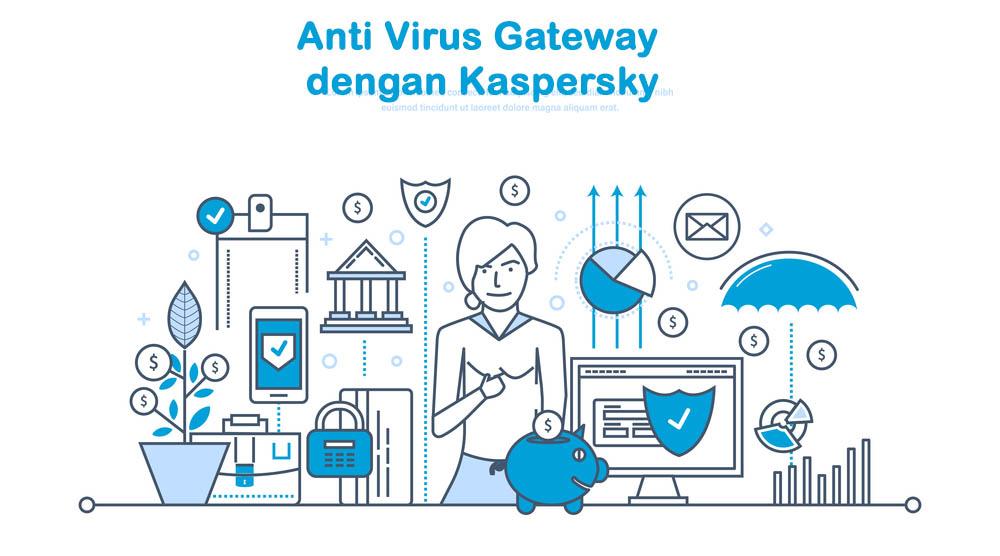 Anti Virus Gateway dengan Kaspersky