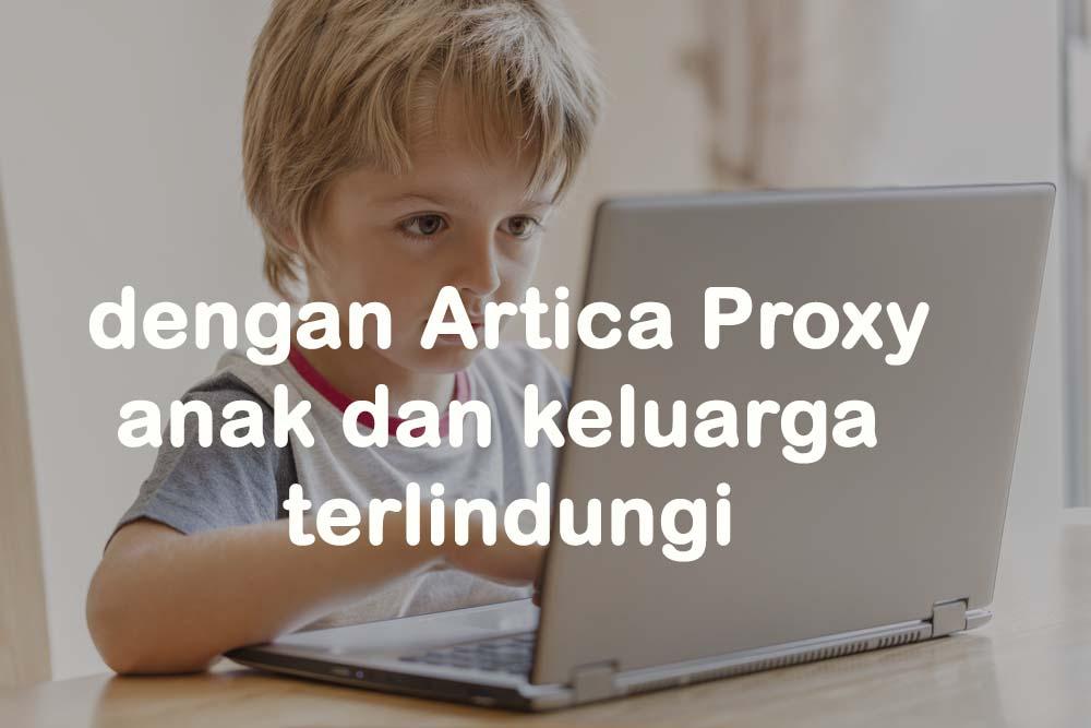 Cara melindungi anak anak dari Internet dengan artica proxy