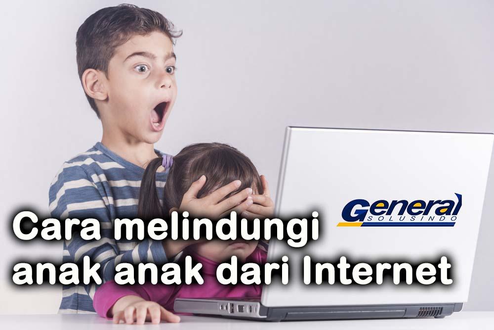 Cara melindungi anak anak dari Internet