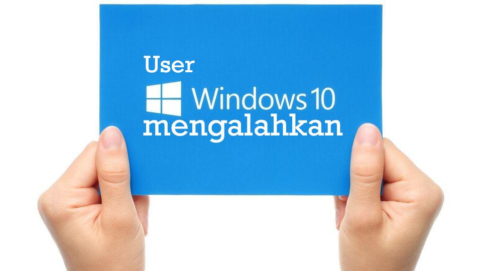 User Window 10 menang mengalahkan windows 7