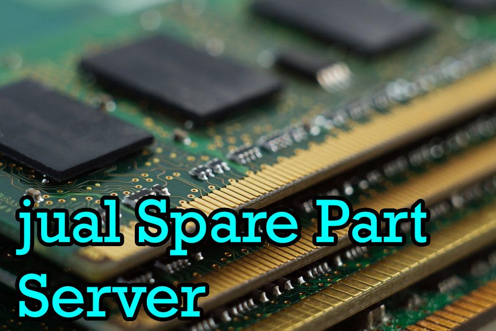 jual Spare Part Server