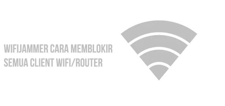 wifijammer cara memblokir semua client wifi router
