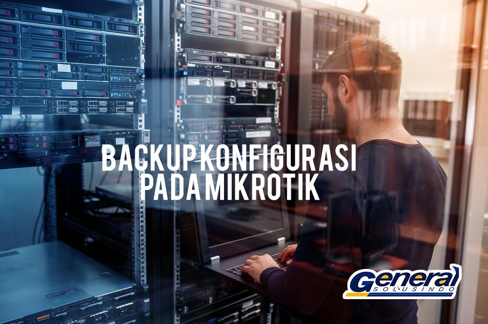 Backup Konfigurasi pada Mikrotik